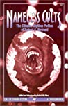 Nameless Cults: The Complete Cthulhu Mythos Fiction of Robert E. Howard