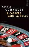 Le Cadavre dans la Rolls by Michael Connelly