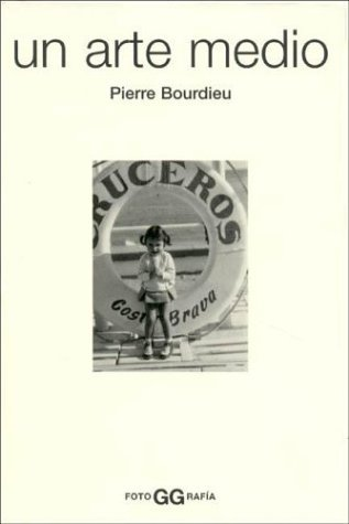 Un arte medio  by  Pierre Bourdieu