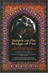 Sisters on the Bridge of Fire: One Woman's Journey in Afghanistan, India and Pakistan