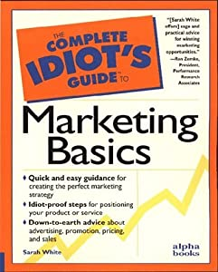 Complete Idiot's Guide to Marketing Basics