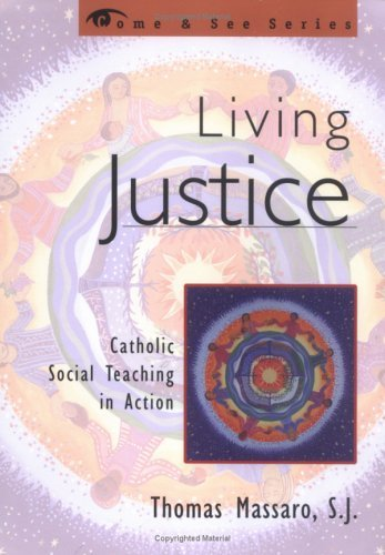 Living Justice Catholic Social Teaching in Action, 3rd Edition