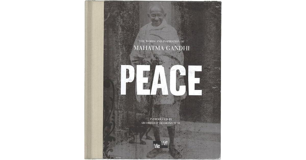 Peace The Words And Inspiration Of Mahatma Gandhi By Mahatma Gandhi