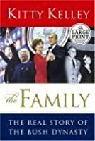 The Family: The Real Story of the Bush Dynasty (Random House Large Print)