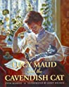 Lucy Maud and the Cavendish Cat by Lynn Manuel