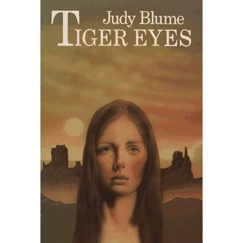 a literary analysis of tiger eyes by judy blume Judy blume's 'forever' is a coming of age story for the young protagonist, katherine blume begins the novel with an introduction into katherine's world she has a best friend named erica, a cousin named sybil, and a sister she likes named jamie blume also introduces katherine's love interest, michael.