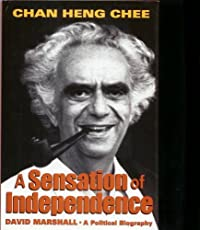 A Sensation Of Independence David Marshall, A Political Biography