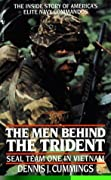 The Men Behind the Trident: Seal Team One in Vietnam
