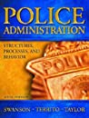 Police Administration: Structures, Processes and Behavior