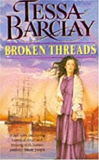 Broken Threads     Tessa Barclay