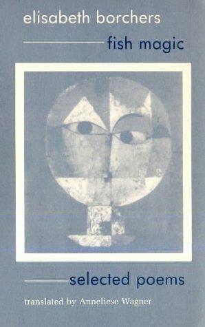 Fish Magic Selected Poems By Elisabeth Borchers