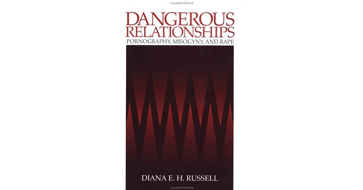 Dangerous Relationships: Pornography, Misogyny and Rape by