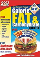 Doctor's Pocket Calorie, Fat, & Carbohydrate Counter: Plus 150 Fast Food Chains & Restaurants