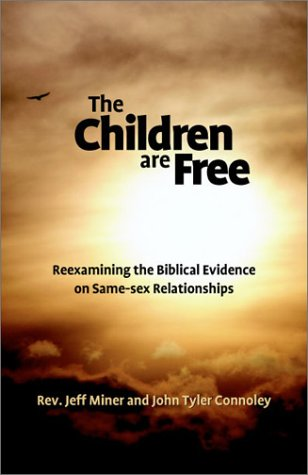 The Children Are Free: Re-Examining the Biblical Evidence on Same-Sex Relationships