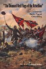 The Damned Red Flags of the Rebellion: The Struggle Over the Confederate Battle Flag at Gettysburg