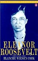 Eleanor Roosevelt, Vol 1, 1884-1933