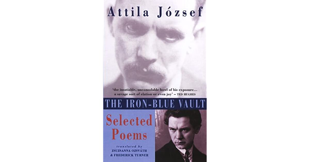 The Iron Blue Vault Selected Poems By Attila József