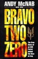 Bravo Two Zero: the True Story of an SAS Patrol Behind