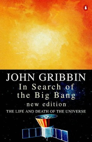 In Search of the Big Bang  The Life and Death of the Universe (2014, ReAnimus Press)