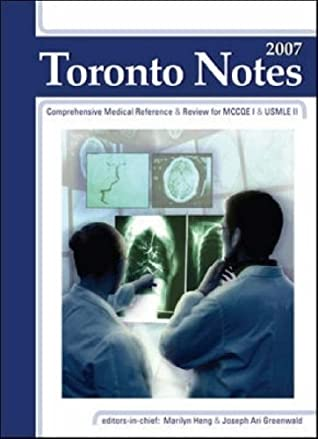 Toronto Notes 2007: A Comprehensive Medical Reference And Review For The Medical Council Of Canada Qualifying Exam   Part 1 And The United States Medical Licensing Exam   Step 2