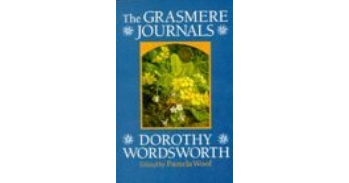 the grasmere journals The intertextuality between the grasmere and alfoxden journals and 'i  wandered lonely as a cloud' allows both dorothy and william to write about the  same.