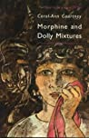 Morphine and Dolly Mixtures by Carol-Ann Courtney
