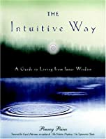 The Intuitive Way: The Definitve Guide To Increasing Your Awareness