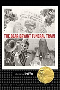 The Bear Bryant Funeral Train: Stories