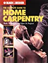 The Complete Guide to Home Carpentry: Carpentry Skills & Projects for Homeowners