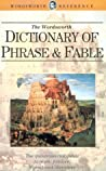 The Wordsworth Dictionary of Phrase and Fable
