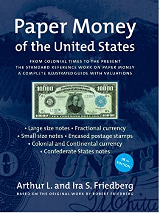 Paper Money Of The United States: A Complete Illustrated Guide With Valuations (Paper Money Of The United States)