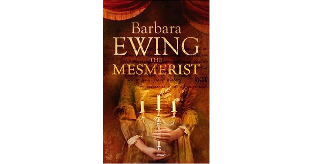 The Mesmerist (The Mesmerist, #1) by Barbara Ewing