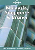 Malaysia, Singapore & Brunei (Lonely Planet Guide)