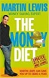 The Money Diet - revised and updated: The ultimate guide to shedding pounds off your bills and saving money on everything!
