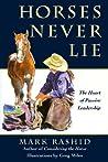 Horses Never Lie by Mark Rashid