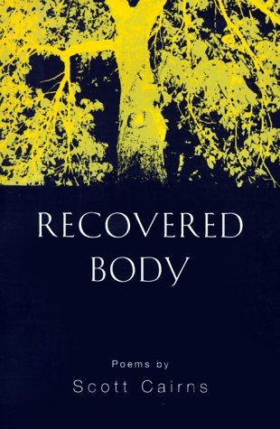 Recovered Body by Scott Cairns