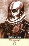 Montaigne by Stefan Zweig