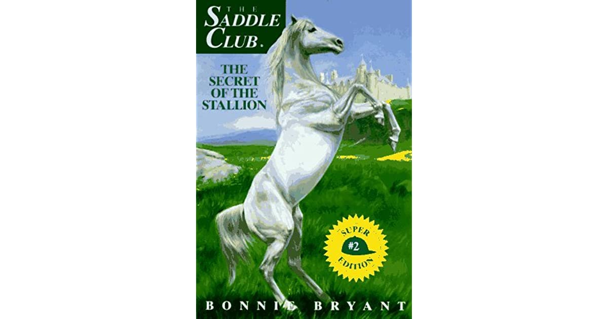 The Secret of the Stallion (The Saddle Club Super Edition, Book 2)