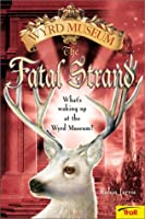 The Fatal Strand (Tales from the Wyrd Museum, #3)