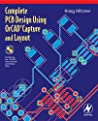 Complete PCB Design Using OrCad Capture and Layout [With CDROM] by Kraig Mitzner
