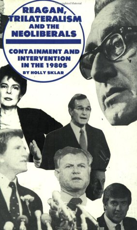 Reagan, Trilateralism and the Neoliberals: Containment and Intervention in the 1980s