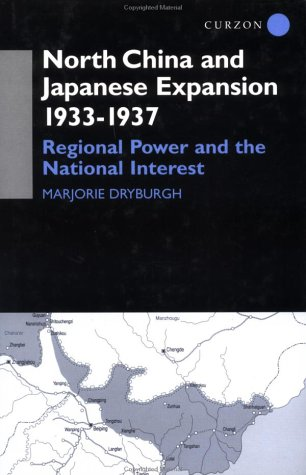 North China and Japanese Expansion 1933-1937: Regional Power and the National Interest