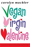 Vegan, Virgin, Valentine
