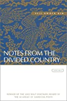 Notes From The Divided Country: Poems
