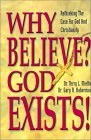 Why Believe? God Exists!: Rethinking the Case for God and Christianity