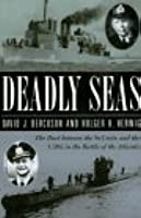 Deadly Seas: The Duel Between the St. Croix and the U305 in the Battle of the Atlantic