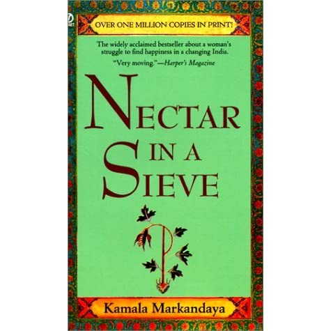 book analysis nectar in a sieve Nectar in a sieve by kamala markandaya-online book summary previous page | table of contents | next page downloadable / printable version plot analysis - nectar in a sieve.