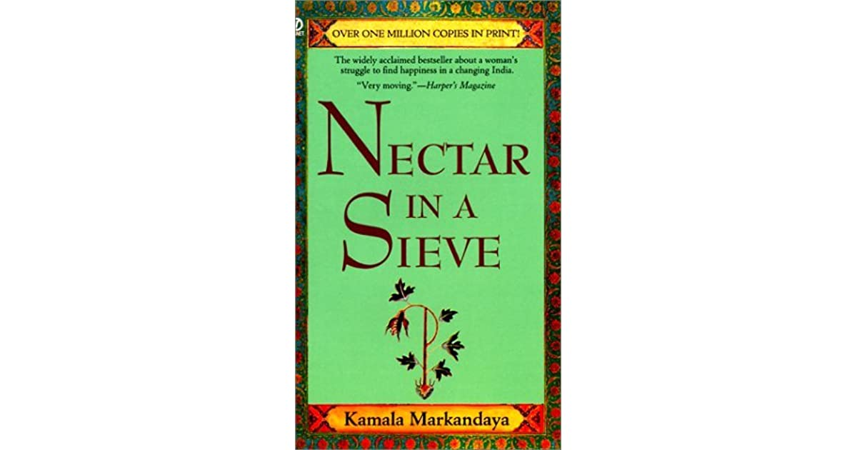 a literary analysis of suffering in nectar in a sieve by kamala markandaya In kamala markandaya's novels with special reference to nectar in a sieve and a handful of writers use a literary device.