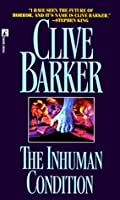 The Inhuman Condition (Books of Blood #4)