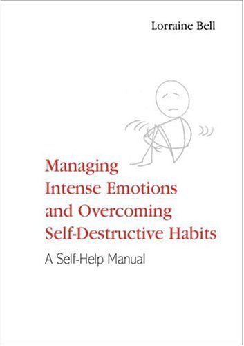 Book cover Managing-Intense-Emotions-and-Overcoming-Self-Destructive-Habits-A-Self-Help-Manual